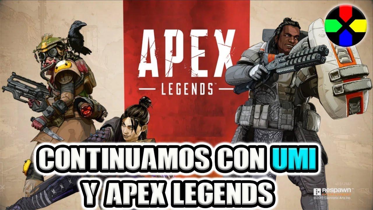 Apex Legends Gameplay con Umi 06 Diciembre 19