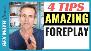 4 Great Tips For Amazing Foreplay