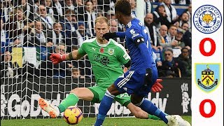 LEICESTER  0   0  BURNLEY  MATCH  HIGHLIGHTS