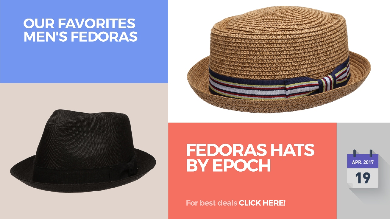 c1ff6d562435e2 Fedoras Hats By Epoch Our Favorites Men's Fedoras - YouTube