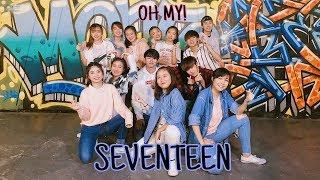 Seventeen (세븐틴) - Oh My! (어쩌나) Full Dance Cover