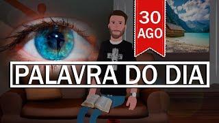 PALAVRA DE DEUS PARA HOJE, DIA 30 DE AGOSTO | ANIMA GOSPEL