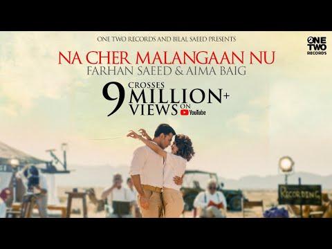 Na Cher Malangaan Nu ft. Farhan Saeed & Aima Baig | Bilal Saeed | Official Music Video 2021
