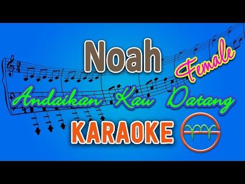 Noah - Andaikan Kau Datang FEMALE (Karaoke Lirik Chord) by GMusic