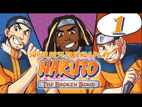 Best Friends Play Naruto: The Broken Bond (Part 1)