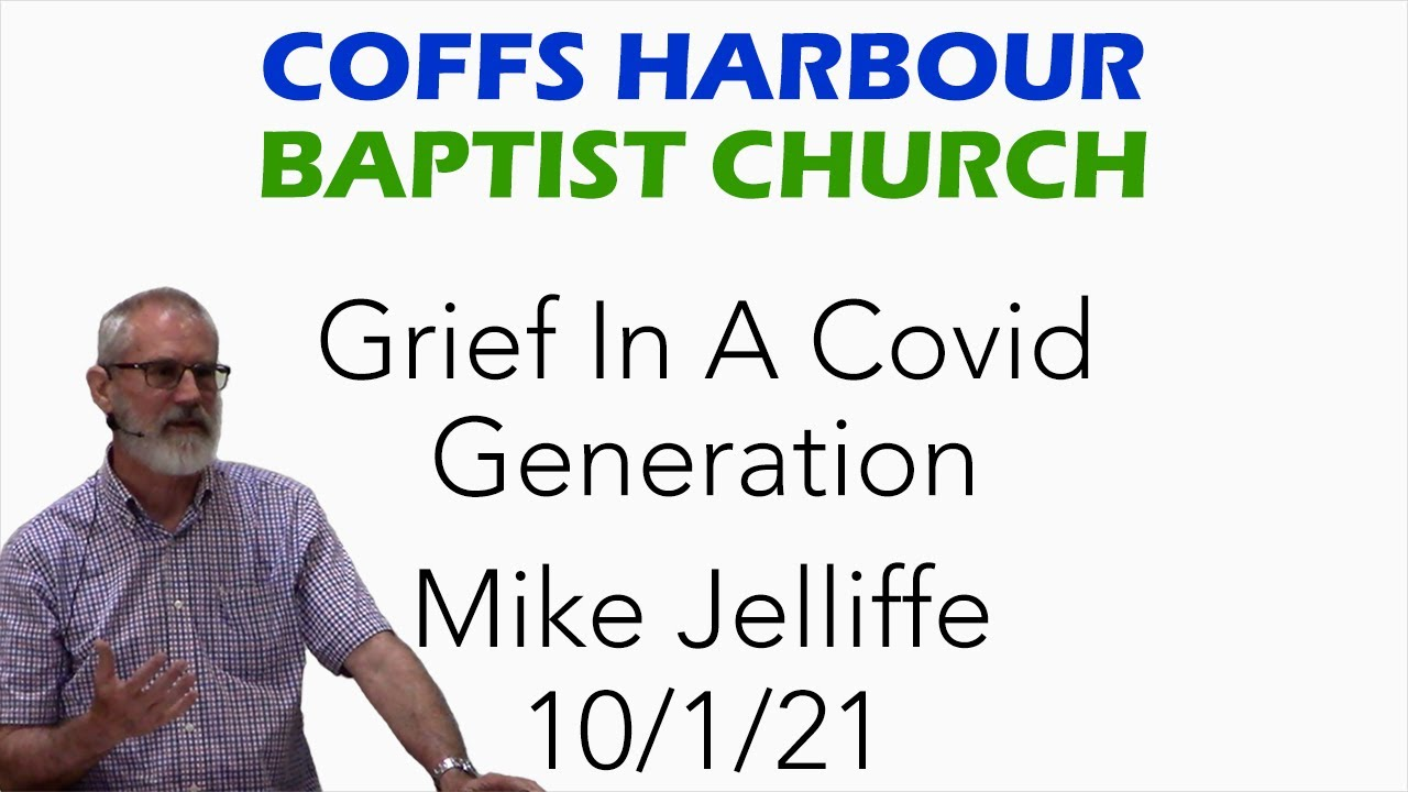 Live stream - Grief In A Covid Generation - Mike Jelliffe