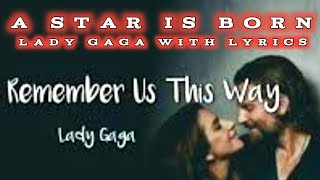 always Remember Us This Way || OST. A STAR IS BORN - with lyrics