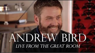 Andrew Bird's Live From The Great Room Feat. Zach Galifianakis
