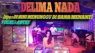 Download Mp3 Delima Nada Voc Astri Disini Menunggu Disana Menanti