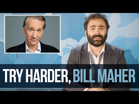 Try Harder, Bill Maher - SOME MORE NEWS