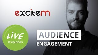 Audience Engagement with ExciteM
