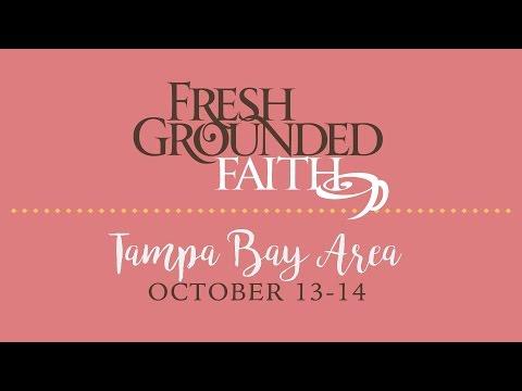 NEW: Fresh Grounded Faith - Tampa Bay Area, FL - Fri-Sat, Oct. 13-14, 2017 - 90sec promo