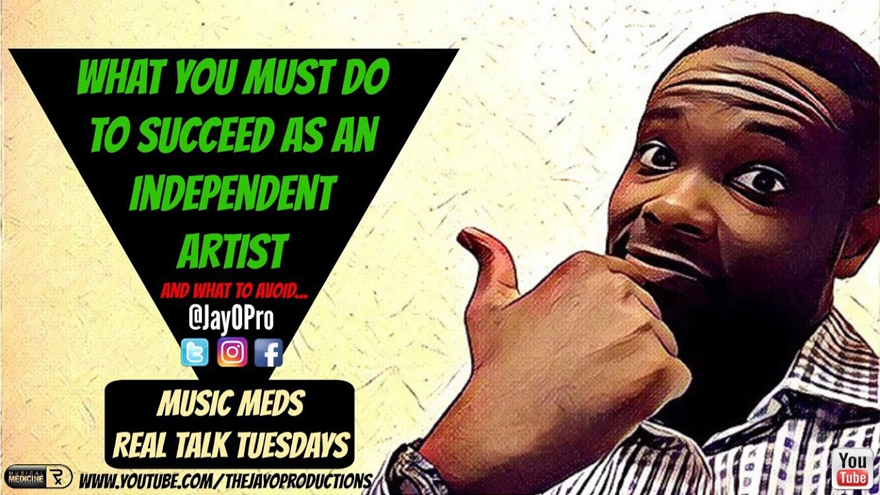 Must Do's To be a Successful Independent Artist!