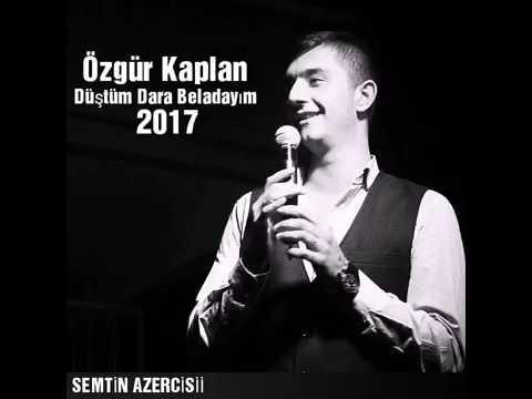 Özgur Kaplan Düştüm dara beladayım 2017