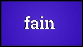 Fain Meaning