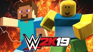 MINECRAFT STEVE VS ROBLOX WWE 2K19