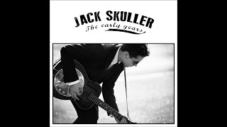 Jack Skuller - The Early Years