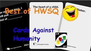 Best of HWSQ ✨ Cards Against Humanity #1 ✨ Howaizen Squad