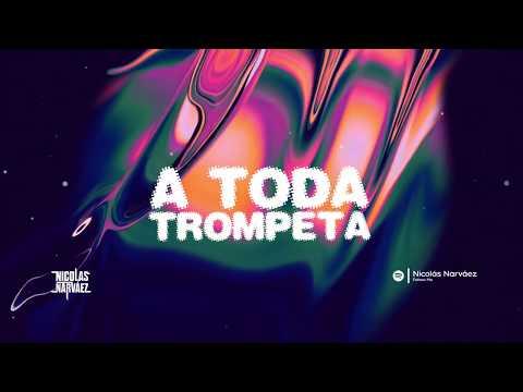 A Toda Trompeta - Nicolás Narváez Aleteo Zapateo Guaracha 2020