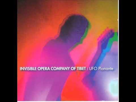 Invisible Opera Company Of Tibet - UFO Planante (2010)
