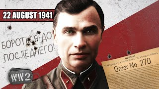"""""""There are no Soviet Prisoners of War, only Traitors"""" - WW2 - 104 - August 22, 1941"""