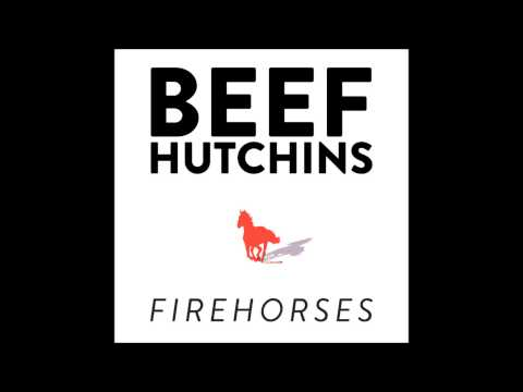 BEEF HUTCHINS - How Beautiful I've Become