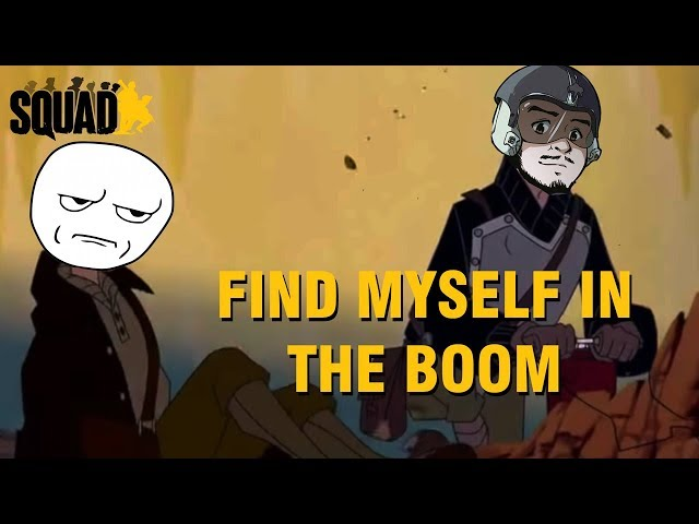 Find Myself in the Boom | Squad V15 Gameplay