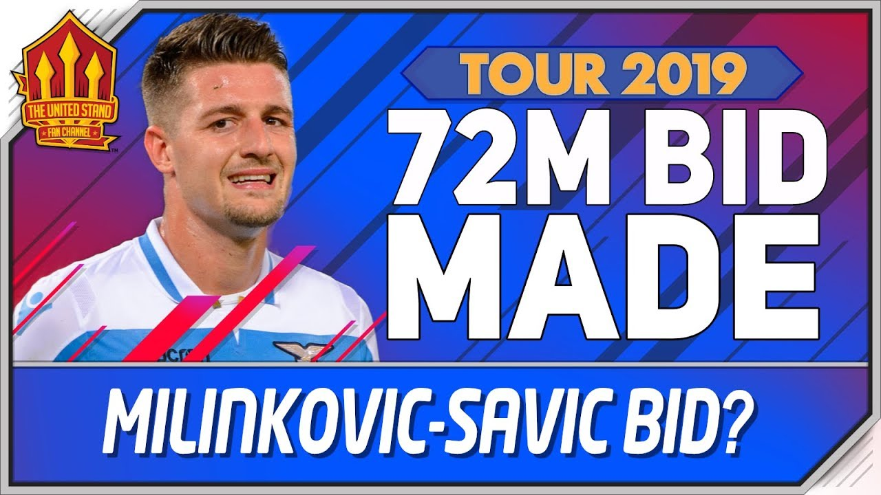 Milinkovic-Savic Bid? Man Utd Transfer News | Manchester United Tour 2019