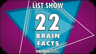 22 Brain Facts - mental_floss List Show Ep. 332