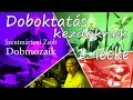 Download Dobmozaik, doboktatás kezdőknek, 1. lecke MP3 song and Music Video