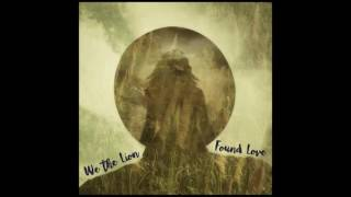 We the Lion   Found Love
