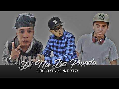 Di Na Ba Pwede - Jher, Curse One, Nck Deezy (Martial Camp Records 2018)