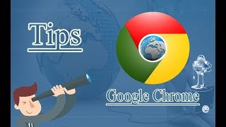 Top 10 tips of Google Chrome Browser