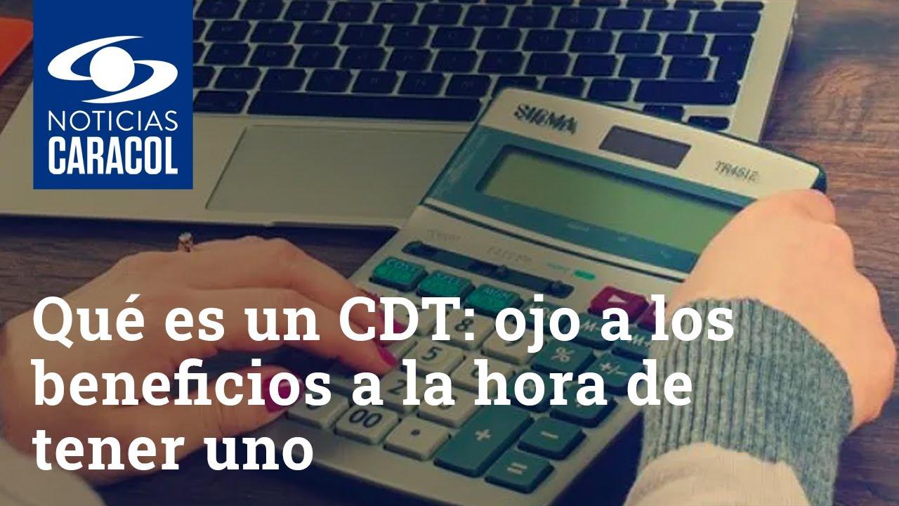 Download Qué es un CDT: ojo a los beneficios a la hora de tener uno