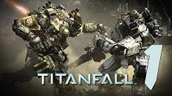 Lets Play TITANFALL KAMPAGNE Deutsch PART 1