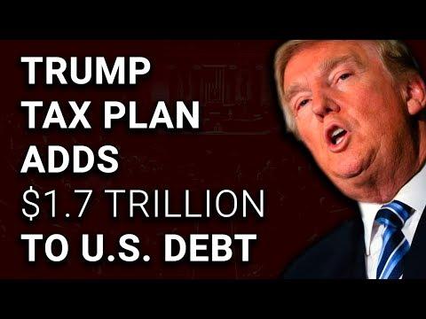 Trump/Republican Tax Bill Adds $1.7 Trillion to Debt