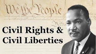 Civil Rights and Civil Liberties (AP US Government and Politics)
