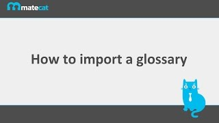 How to import a glossary into MateCat