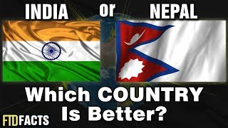 INDIA or NEPAL - Which Country Is Better