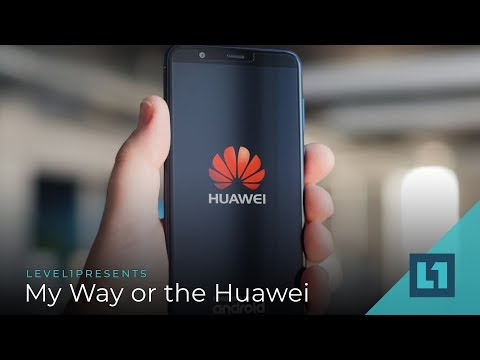 Level1 News November 27 2018: My Way or the Huawei