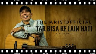 Tak Bisa Ke Lain Hati - Kla Project (Cover by The Aris Official) S2.E2