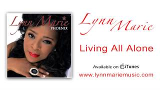 Lynn Marie - Living All Alone