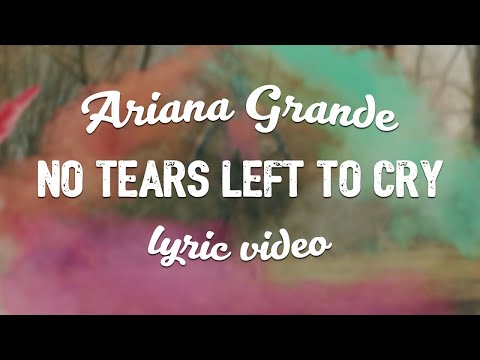 Ariana Grande - No Tears Left To Cry (Lyric Video)