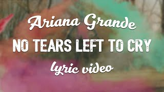 Ariana Grande - No Tears Left To Cry (Lyric Video) Video