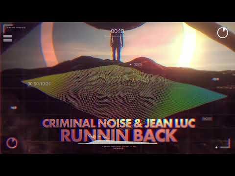 Criminal Noise & Jean Luc - Runnin Back (Original Mix)