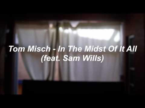 //Tom Misch - In The Midst Of It All (feat. Sam Wills) (Subtitulado en español)