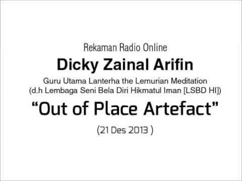 Dialog Radio Dicky Zainal Arifin: Out of Place Artefact