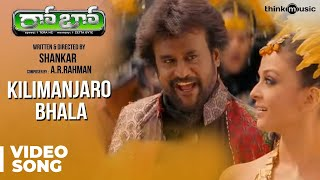 Video Kilimanjaro Bhala Official Video Song | Robot | Rajinikanth | Aishwarya Rai | A.R.Rahman download MP3, 3GP, MP4, WEBM, AVI, FLV November 2018