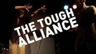 The Tough Alliance - Take no heroes