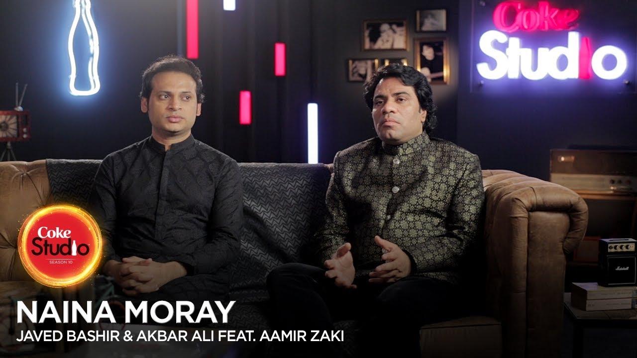Coke Studio Season 10| BTS| Naina Moray| Javed Bashir & Akbar Ali feat. Aamir Zaki